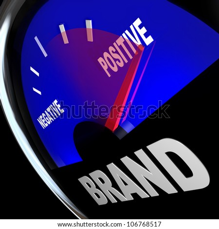 A fuel gauge tracking the impression of your Brand identity, with needle rising past Negative and into positive impressions and loyalty