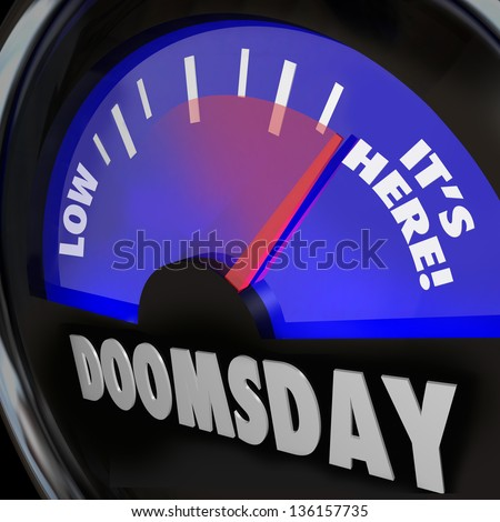 A gauge with the word Doomsday and needle racing to the words It's Here to symbolize end of days, armageddon, rapture, day of judgment or other disaster for the end of mankind on Earth - stock photo