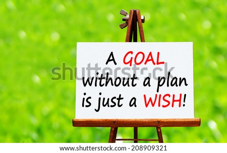 A goal without a plan is just a wish - stock photo
