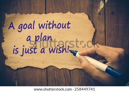 A goal without a plan is just a wish! - stock photo