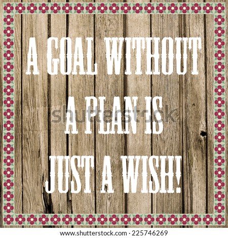 A Goal Without A Plan is Just A Wish / Inspirational Motivational Quote Wallpaper Background Design - stock photo