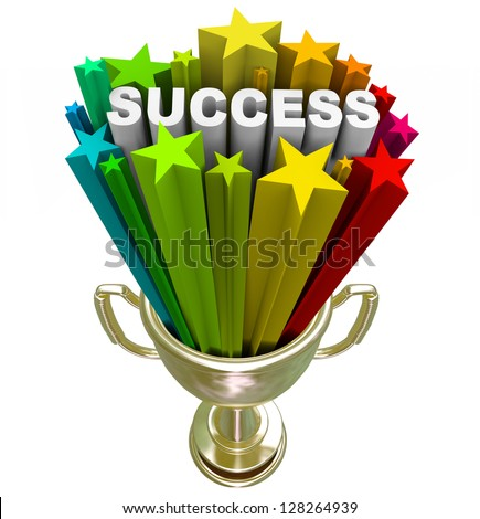 A golden first place trophy with the word Success and colorful stars shooting out of it, symbolizing achieving a major goal - stock photo