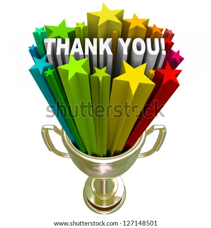 A golden trophy with stars and the words Thank You shooting out of it in recognition and appreciation of a job well done or your tireless efforts and work - stock photo