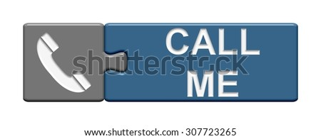 A gray and blue Puzzle Button showing Call Me - stock photo