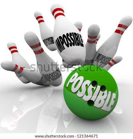 A green bowling ball with the word Possible hits a strike in pins marked Impossible to prove naysayers wrong and show you can achieve a difficult goal or mission - stock photo