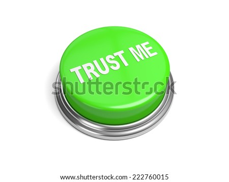 A green button with the trust me on it - stock photo