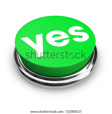 A green button with the word Yes on it - stock photo