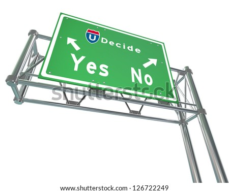 A green freeway sign with the words Decide - Yes or No - stock photo