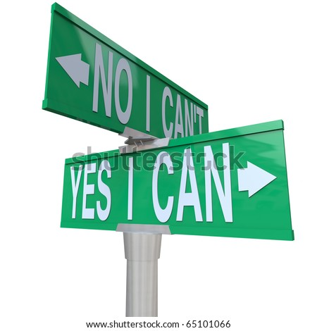 A green two-way street sign pointing to No I Can't and Yes I Can - stock photo