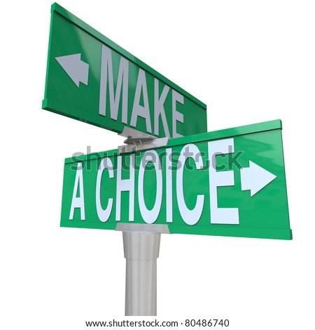 A green two-way street sign pointing to the words Make a Choice, illustrating the need to decide between 2 different alternatives in business or life in general - stock photo