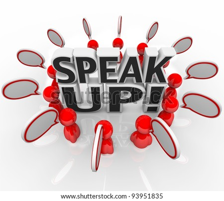A group of talking people with speech clouds around the words Speak Up to symbolize the sharing of thoughts, opinions, feedback, and viewpoints - stock photo