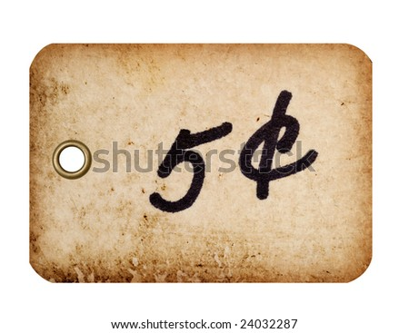 A grungy 5 cent tag with a metal grommet isolated against a white background.