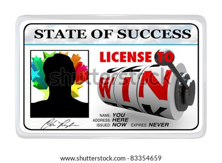A laminated ID card reading State of Success - License to Win giving you the power and opportunity to reach your goals and succeed in life - stock photo