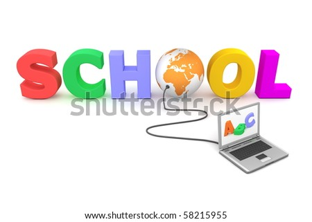 a laptop with different letters on the screen is connected to the multicoloured 3D letters SCHOOL - the first letter O is replaced by an orange globe - laptop is plugged into the globe