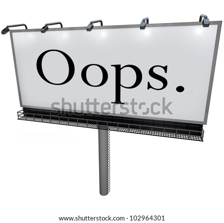 A large white billboard with the word Oops alerting you to a public mistake, gaffe, blunder or blooper that is causing embarrassment for the wrong person or business - stock photo