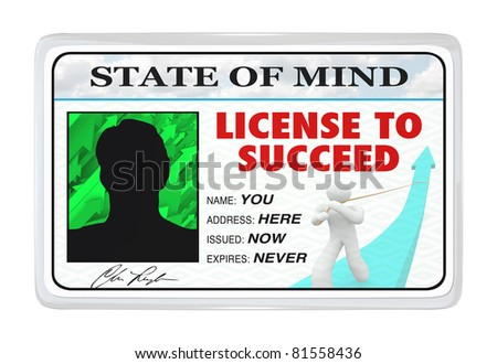 A License to Succeed made out to You at the address Here, issued Now and Expiring Never, representing the potential for success if you believe in yourself - stock photo