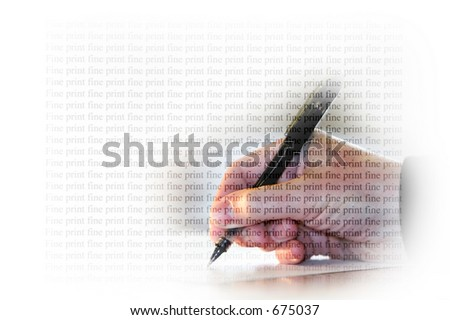 "A man's hand signing a document and the words ""fine print"" superimposed over the entire image - suggesting care in signing documents, contracts, loans, etc. - stock photo"