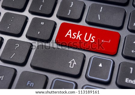a message on keyboard enter key for 'ask us' concepts. - stock photo