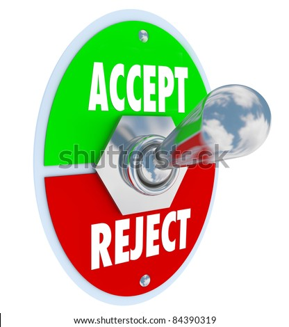 A metal toggle switch with plate reading Accept and Reject, representing your ability to approve or deny a person or group with your opinion of their value as good or bad - stock photo