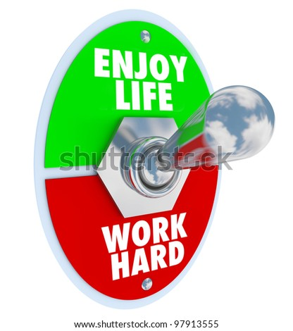 A metal toggle switch with plate reading Enjoy Life and Work Hard to symbolize the balance between enjoying a personal life with friends and family compared to a stressful working job or career - stock photo