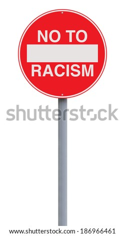A modified no entry sign on racism