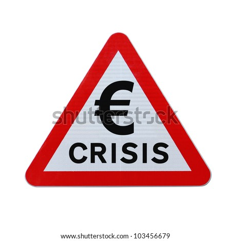 A modified road sign warning of a european economic crisis. Applicable for business or financial concepts. (Isolated on white with clipping path.) - stock photo