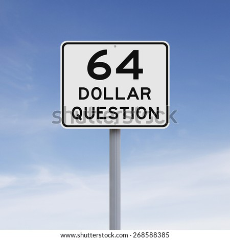 A modified speed limit sign indicating 64 Dollar Question  - stock photo