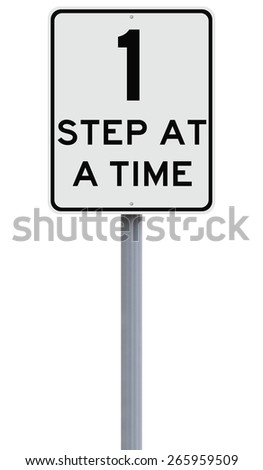 A modified speed limit sign indicating One Step at a Time