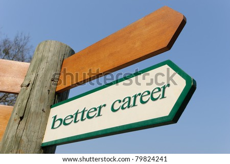 A motivational green and white wooden signpost pointing towards better career on sunny blue sky - stock photo
