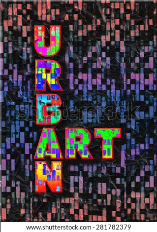 A multicolored Urban Art sign abstract with grungy text and background - stock photo