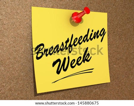 "A note pinned to a cork board with the text ""Breastfeeding Week"". - stock photo"
