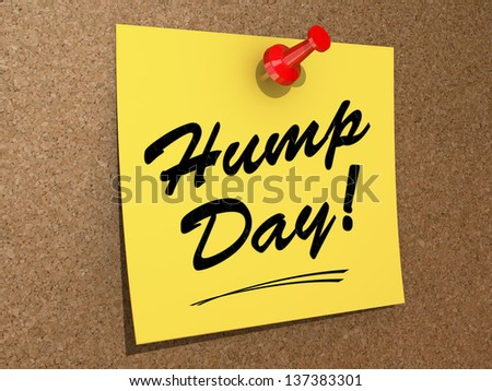 A note pinned to a cork board with the text Hump Day. - stock photo