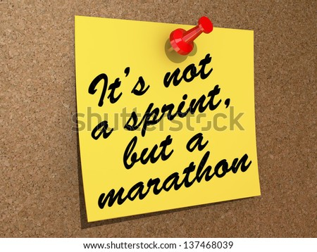 A note pinned to a cork board with the text It's Not a Sprint, But a Marathon. - stock photo
