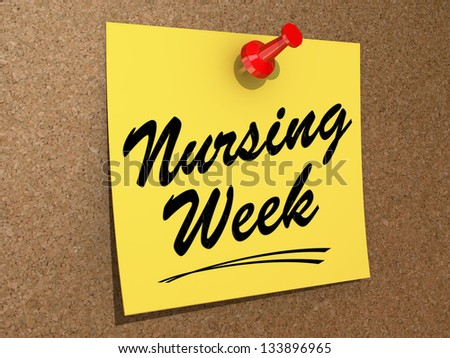 "A note pinned to a cork board with the text ""Nursing Week"" - stock photo"