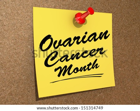 "A note pinned to a cork board with the text ""Ovarian Cancer Month"". - stock photo"