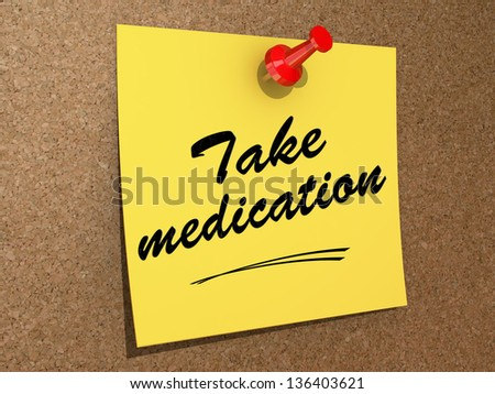 A note pinned to a cork board with the text Take Medication. - stock photo