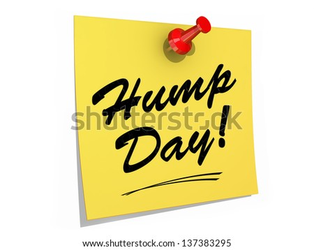 A note pinned to a white background with the text Hump Day. - stock photo
