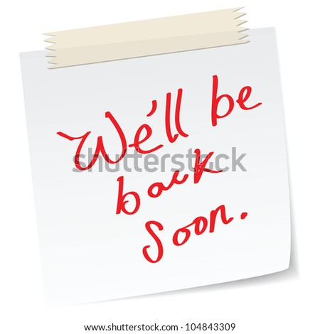 a note with handwritten message, we will be back soon, for website page message.