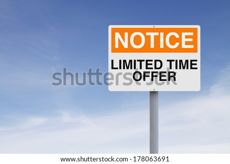 A notice sign indicating Limited Time Offer