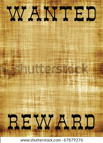 A old wanted poster with copy space and the word REWARD at the bottom. - stock photo