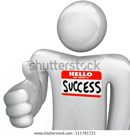 A person holds out his hand for a handshake, greeting you with a nametag reading Hello My Name is Success symbolizing a winning attitude, successful plan and new opportunities to win - stock photo