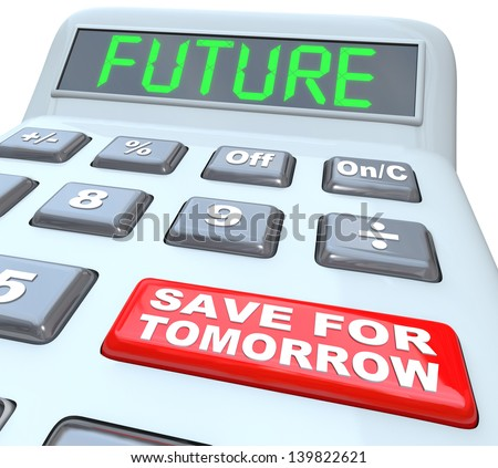 A plastic calculator features the word Future in green letters on its digital display and a red button reads Save for Tomorrow to encourage you to put money away for retirement or upcoming needs - stock photo