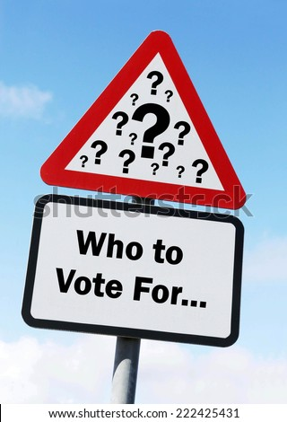A red and white warning road sign with an Election Who To Vote For concept. against a partly cloudy sky background. - stock photo