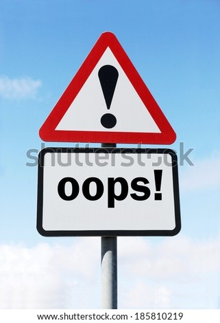 A red and white warning roadsign with an oops concept. against a partly cloudy sky background.  - stock photo