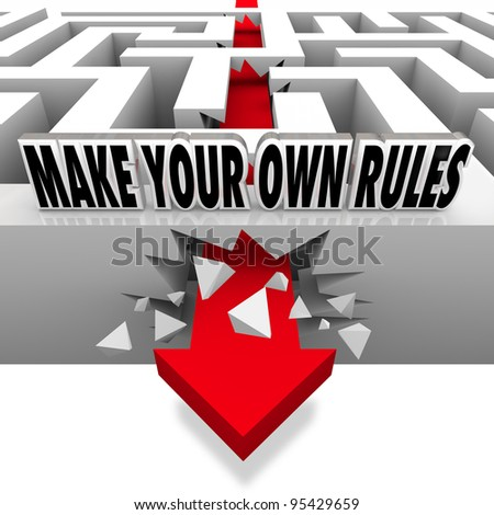 A red arrow breaks free from the walls of a maze with the words Make Your Own Rules to represent being independent and charting your own course - stock photo