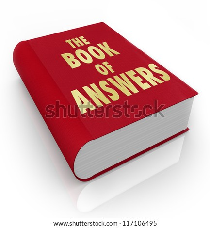 A red book with the words Book of Answers, a manual that gives you advice and shares wisdom to help you succeed in life - stock photo