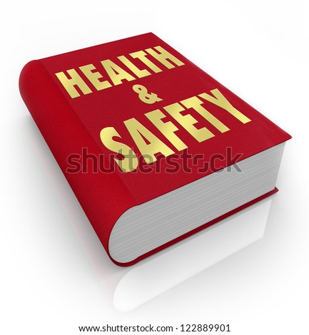 A red book with the words Health and Safety giving rules, regulations, guidance, instructions, direction and tips on how to stay healthy and safe in hazardous or dangerous conditions - stock photo