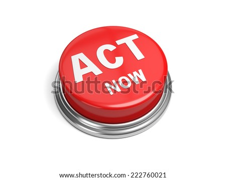 A red button with the word act now on it