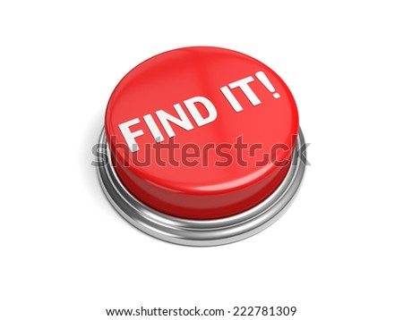 A red button with the word find it on it