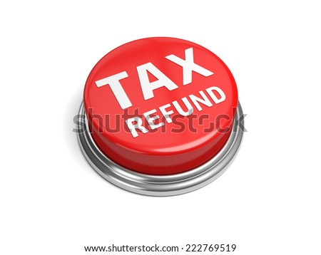 A red button with the word tax refund on it - stock photo